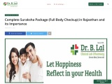 Complete Suraksha Package (Full Body Checkup) in Rajasthan and its Importance