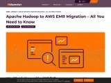Apache Hadoop to AWS EMR Migration – All You Need to Know