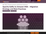 Apache Kafka to Amazon MSK – Migration Strategy and Best Practices