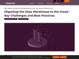 Migrating the Data Warehouse to the Cloud – Key Challenges and Best Practices