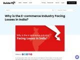 Why is the E-commerce Industry Facing Losses in India?
