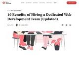10 Benefits Of Hiring A Dedicated Web Development Team