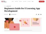 Beginners Guide For E Learning App Development