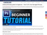 Adobe photoshop guide for beginners – How To Fix Your Damaged Pictures