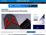 Bharti Airtel stage good recovery, ICICI Securities