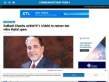 Subhash Chandra settled 91% of debt, to venture into video digital space