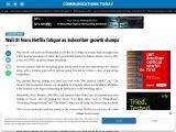 Wall St fears Netflix fatigue as subscriber growth slumps