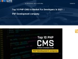 Top 10 PHP CMS In Market For Developers in 2021 | PhP Development company