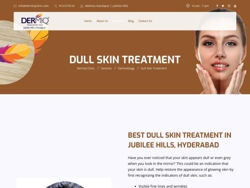 Best Dull Skin Treatment Clinic In Hyderabad | Dermiq Clinic