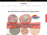 Why Pickle plays an important role in Indian cuisine?