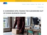 E-COMMERCE KPIS: TAKING THE GUESSWORK OUT OF DOING BUSINESS ONLINE