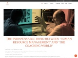 THE INDISPENSABLE BOND BETWEEN 'HUMAN RESOURCE MANAGEMENT' AND 'THE COACHING WORLD'