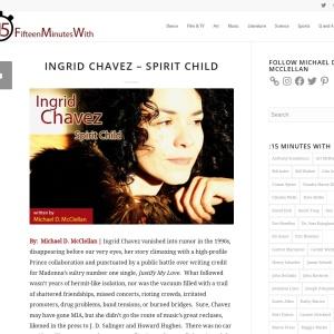 Ingrid Chavez – Spirit Child – Fifteen Minutes With…