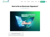 How to Do an Electronic Signature?