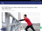 Reasons Why Men Should Never Wear Tight Underwear
