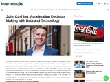 John Cushing: Accelerating Decision Making with Data and Technology