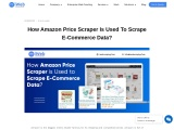 How Amazon Price Scraper Is Used To Scrape E-Commerce Data?
