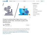 Forward-Looking Data Helps Grow Loans, Analyze Credit Risk, and Build Loyalty and Relationships