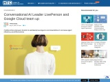 Conversational AI Ledaer LivePerson and Google Cloud team up