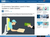 E-commerce Specialists Launch A New Updates in Sales Solution