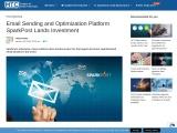 Email Sending and Optimization Platform SparkPost Lands Investment