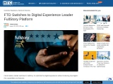 FTD Switches to Digital Experience Leader FullStory Platform