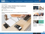 Hot Topic helps Mobile-First Customer Engagement Strategy