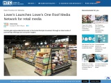 Lowe's Launches Lowe's One Roof Media Network for retail media
