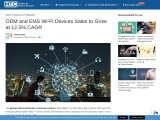 ODM and EMS Wi-Fi Devices Sales to Grow at 12.5% CAGR