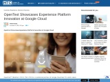 OpenText Showcases Experience Platform Innovation at Google Cloud