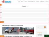 Get the 24 * 7 Non-stop Air Ambulance Service in Bangalore by Medivic