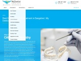Best CAD-CAM Dental Treatment in Bangalore– MyDentist Dental Clinic for Complete Dental Solution.