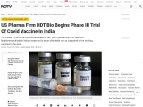 US Pharma Firm HDT Bio Begins Phase III Trial Of Covid Vaccine In India