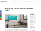 Install Porcelain Tiles 12×24 Perfectly – Neelson Tiles