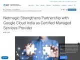 Netmagic Strengthens Partnership with Google Cloud India