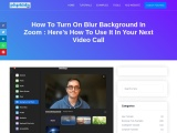 How to turn on Blur background in Zoom : Here's how to use it in your next video call