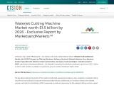 Waterjet Cutting Machine Market worth $1.5 billion by 2026 – Exclusive Report by MarketsandMarkets™