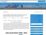 China Dental Market by Segments, Companies, Forecast by 2026