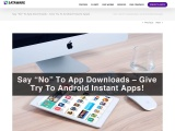 """Say """"No"""" To App Downloads – Give Try To Android Instant Apps!"""