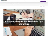 Marketing an App : A Step-By-Step Guide to Mobile App Marketing