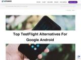 Top TestFlight Alternatives for Google Android