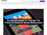 On-demand Apps To Change The Future Of Grocery Stores Businesses