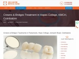 Crowns and Bridges Treatment in Coimbatore, India
