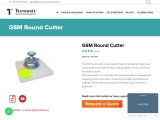 GSM Round Cutter Manufacturer in India