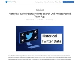 Historical Twitter Data: How to Search Old Tweets Posted Years Ago?