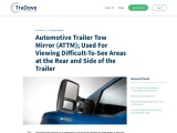 Automotive Trailer Tow Mirror (ATTM): Used to See Difficult-to-See Areas on the Rear of the Trailer