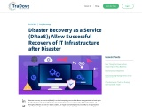 Disaster Recovery as a Service (DRaaS) enables successful IT infrastructure recovery after disaster