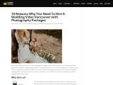 10 Reasons Why You Need To Hire A Wedding Video Vancouver with Photography Packages