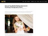 How A Top Model Makes Vancouver Wedding Videography Work