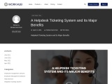 A Helpdesk Ticketing System and Its Major Benefits